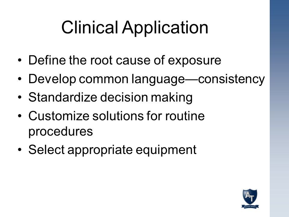 Clinical Application Define the root cause of exposure