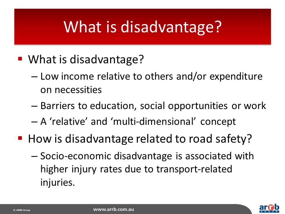 What is disadvantage What is disadvantage