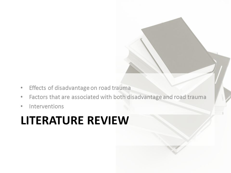Literature review Effects of disadvantage on road trauma