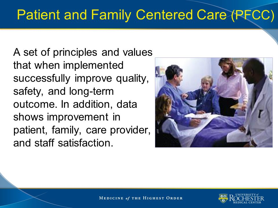 Patient and Family Centered Care (PFCC)