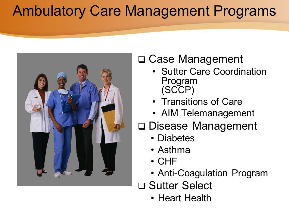 Ambulatory Care Management Programs
