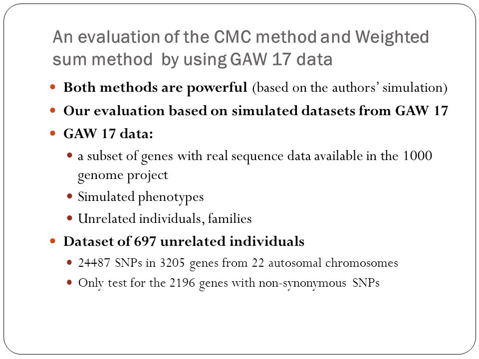 An evaluation of the CMC method and Weighted sum method by using GAW 17 data
