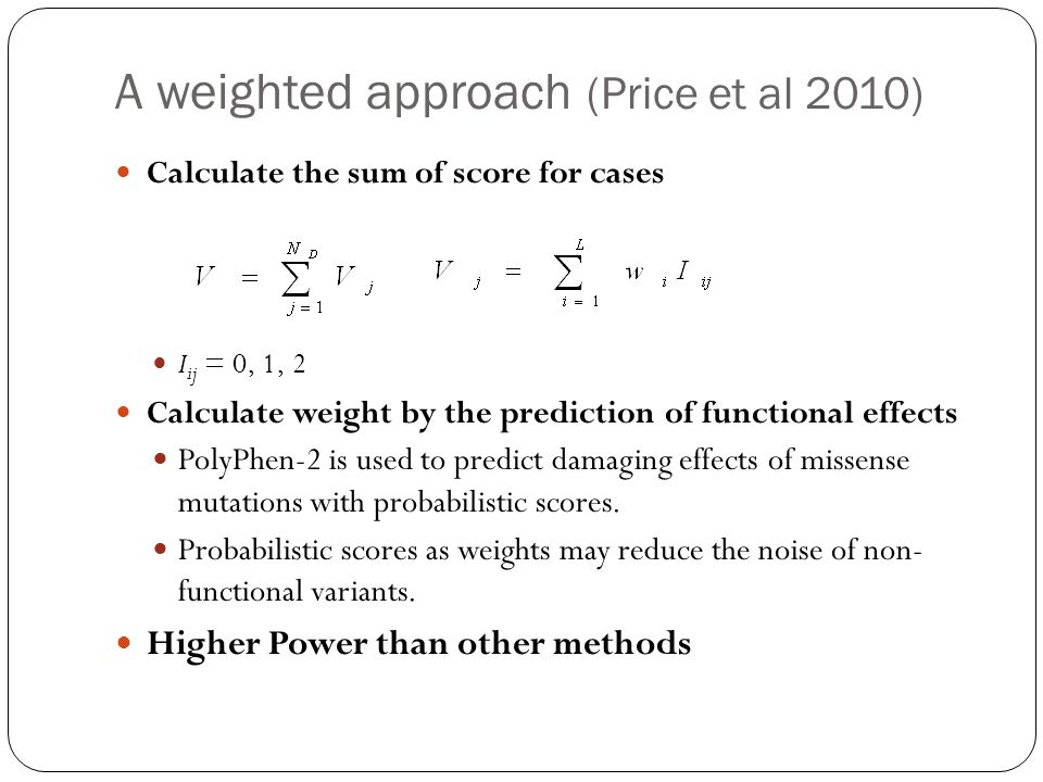 A weighted approach (Price et al 2010)