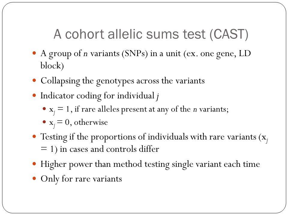 A cohort allelic sums test (CAST)