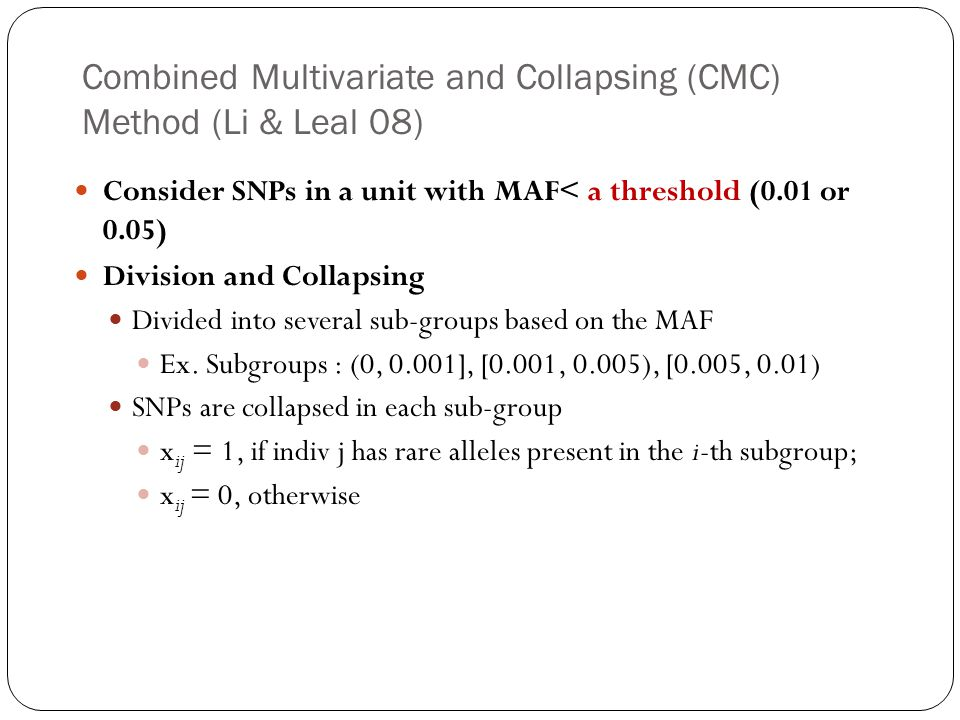 Combined Multivariate and Collapsing (CMC) Method (Li & Leal 08)
