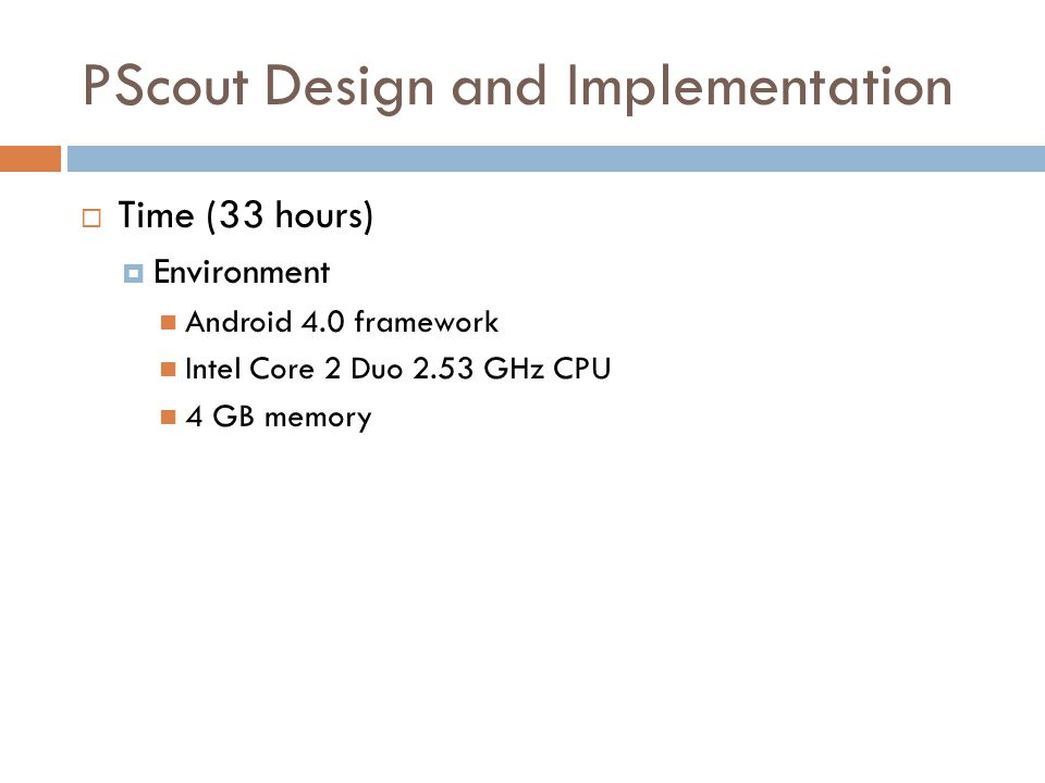 PScout Design and Implementation