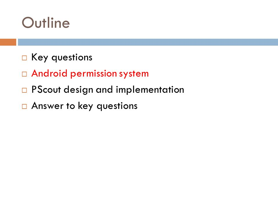 Outline Key questions Android permission system