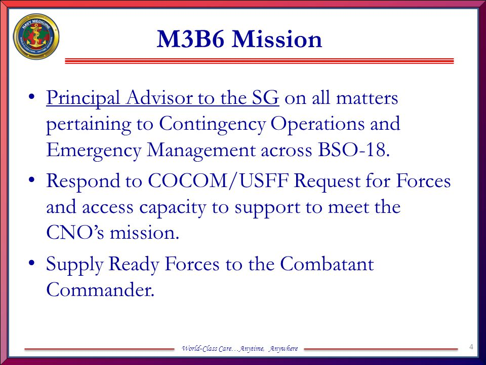 M3B6 Mission Principal Advisor to the SG on all matters pertaining to Contingency Operations and Emergency Management across BSO-18.