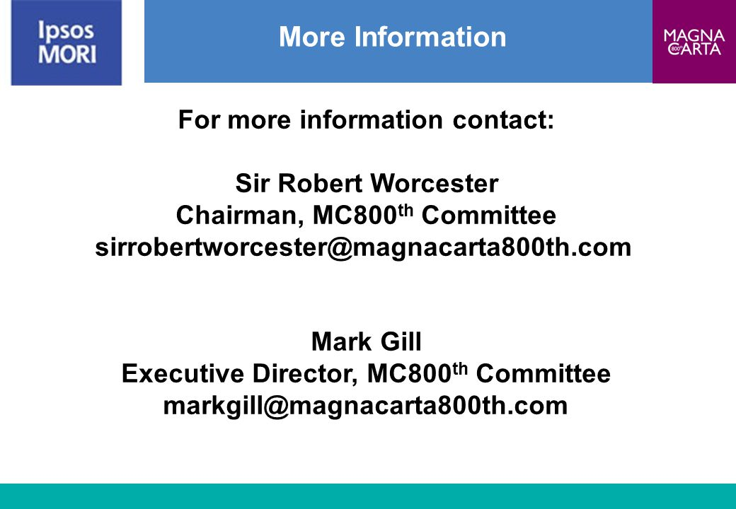 More Information For more information contact: Sir Robert Worcester