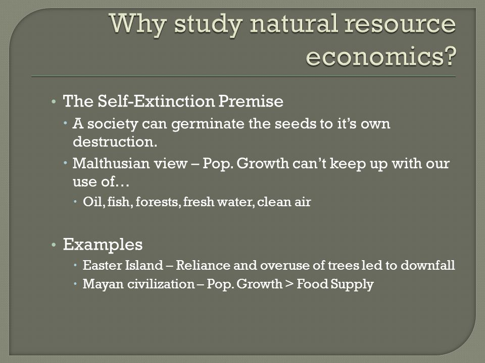 Why study natural resource economics