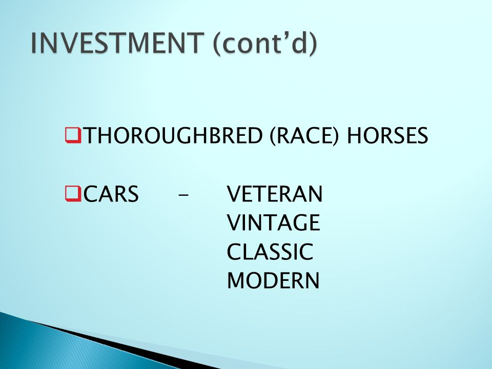 INVESTMENT (cont'd) THOROUGHBRED (RACE) HORSES CARS - VETERAN CLASSIC