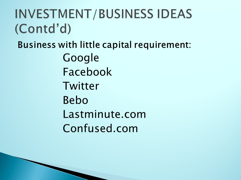 INVESTMENT/BUSINESS IDEAS (Contd'd)