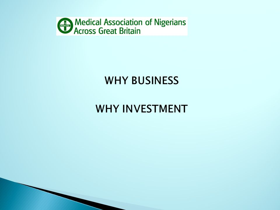 WHY BUSINESS WHY INVESTMENT