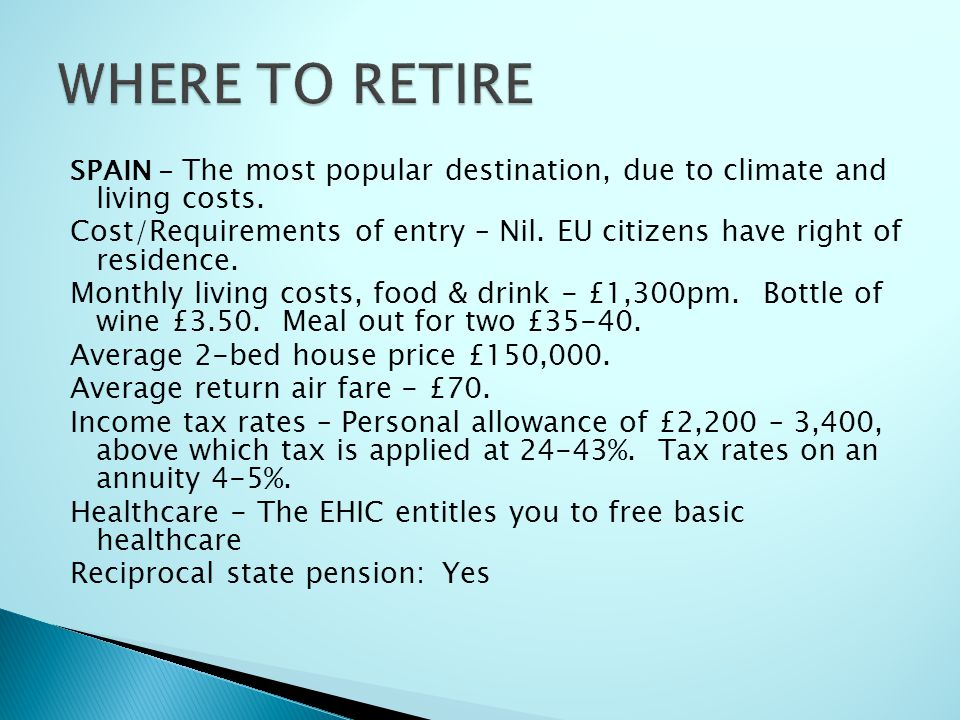 WHERE TO RETIRE SPAIN - The most popular destination, due to climate and living costs.