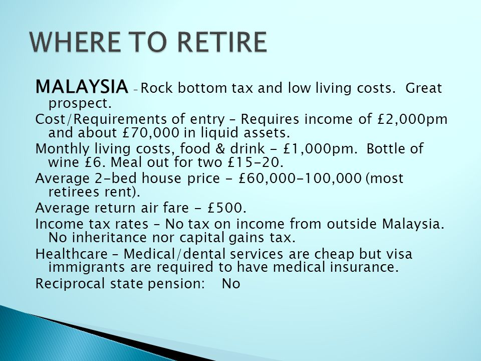 WHERE TO RETIRE MALAYSIA – Rock bottom tax and low living costs. Great prospect.