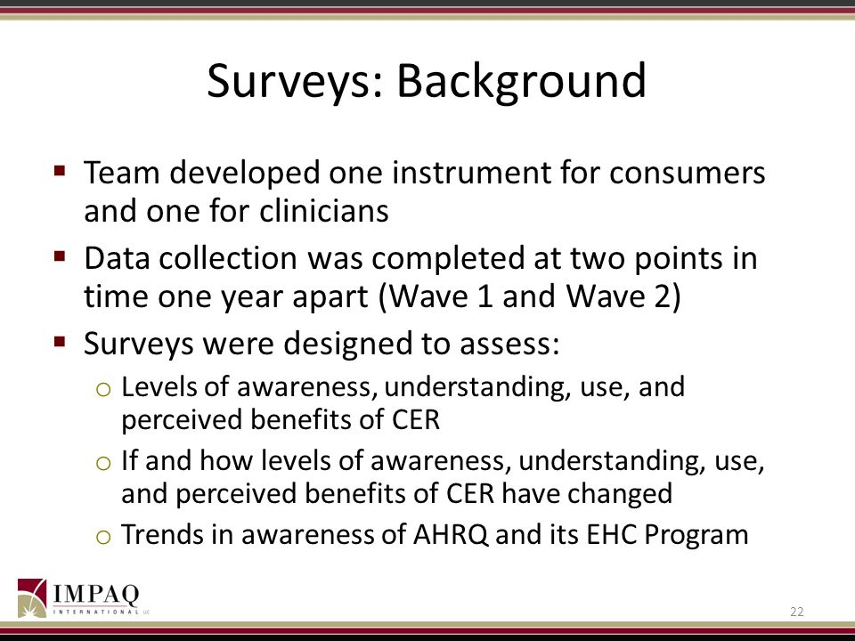 Surveys: Background Team developed one instrument for consumers and one for clinicians.