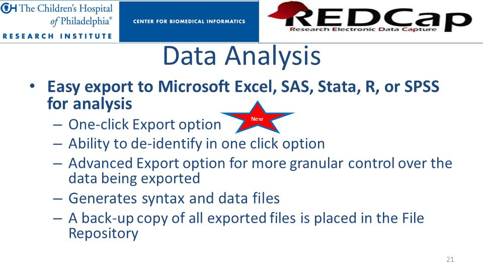 Data Analysis Easy export to Microsoft Excel, SAS, Stata, R, or SPSS for analysis. One-click Export option.
