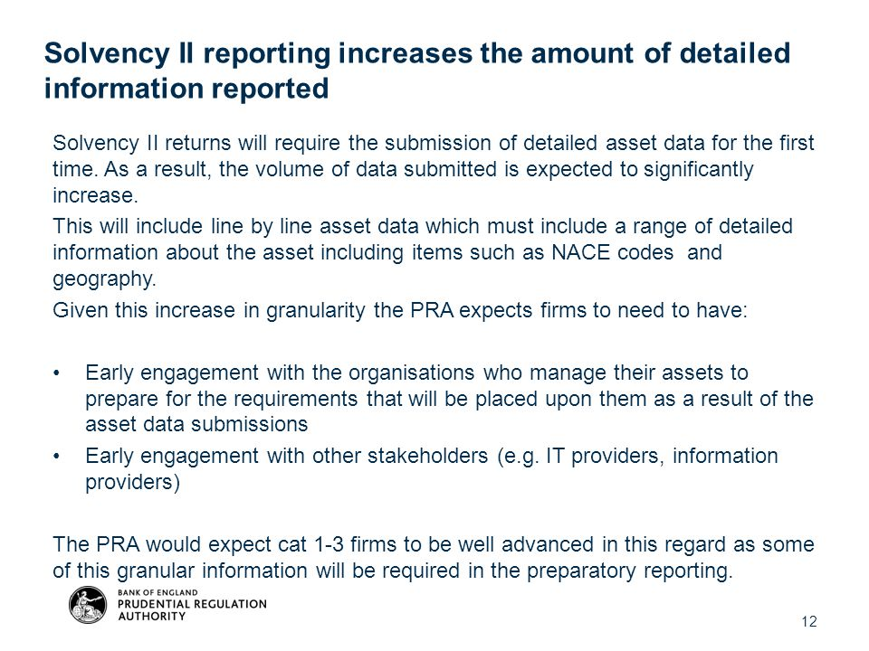 Solvency II reporting increases the amount of detailed information reported