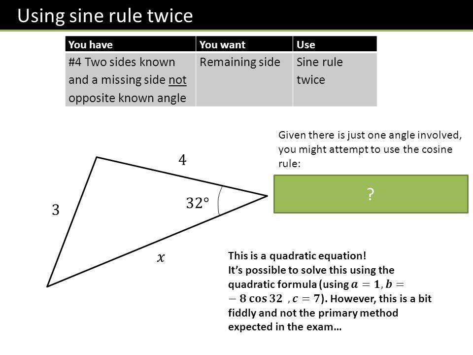 Using sine rule twice 4 32° 3 𝑥
