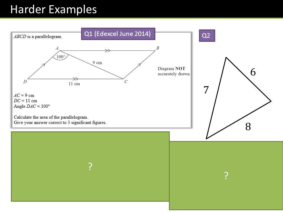 Harder Examples 6 7 8 Q1 (Edexcel June 2014) Q2
