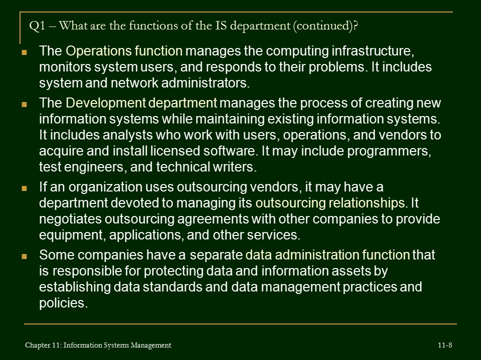 Q1 – What are the functions of the IS department (continued)