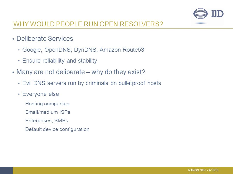 Why Would People RUN Open Resolvers