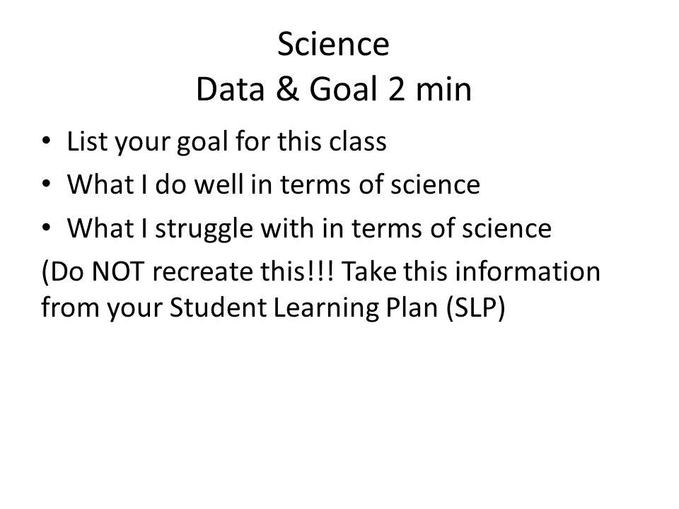 Science Data & Goal 2 min List your goal for this class