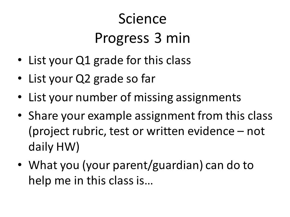 Science Progress 3 min List your Q1 grade for this class