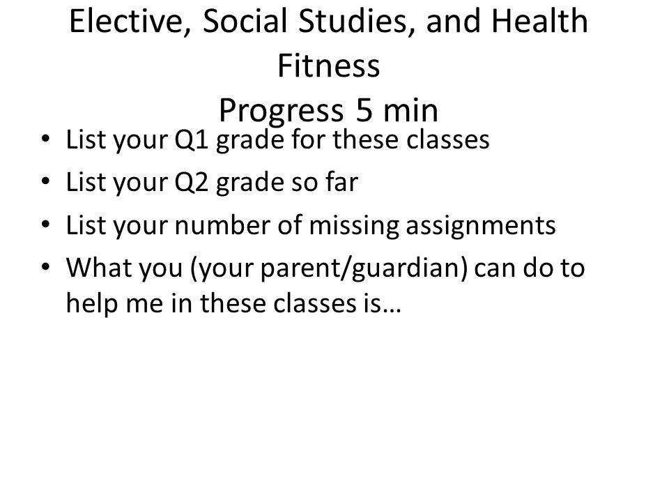 Elective, Social Studies, and Health Fitness Progress 5 min