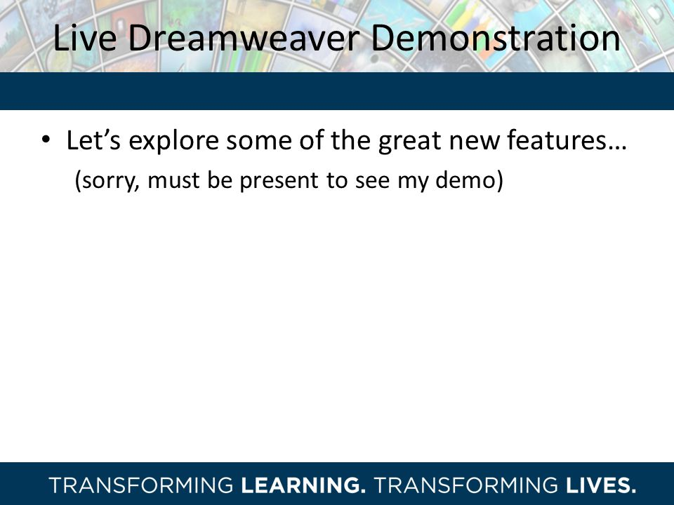 Live Dreamweaver Demonstration