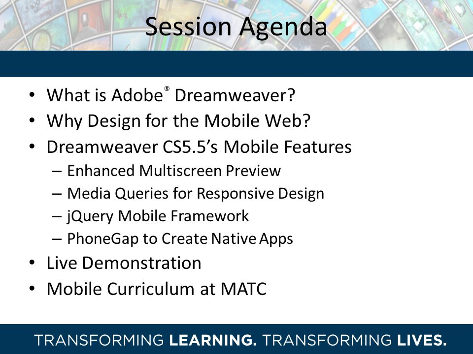 Session Agenda What is Adobe® Dreamweaver