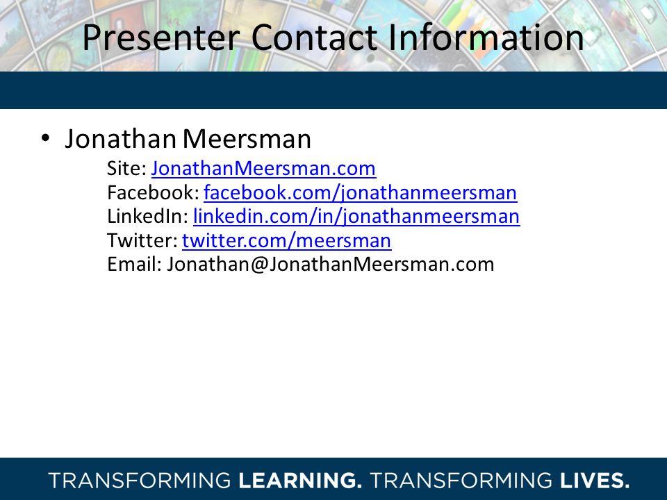 Presenter Contact Information Jonathan Meersman. Site: JonathanMeersman.com. Facebook: facebook.com/jonathanmeersman.