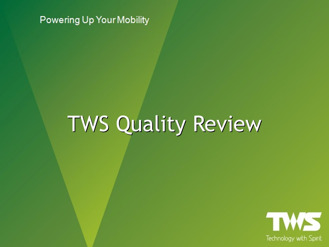 TWS Quality Review