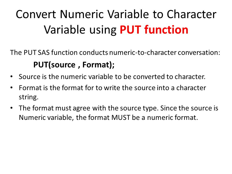 Convert Numeric Variable to Character Variable using PUT function