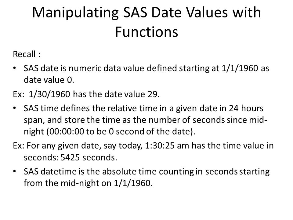 Manipulating SAS Date Values with Functions