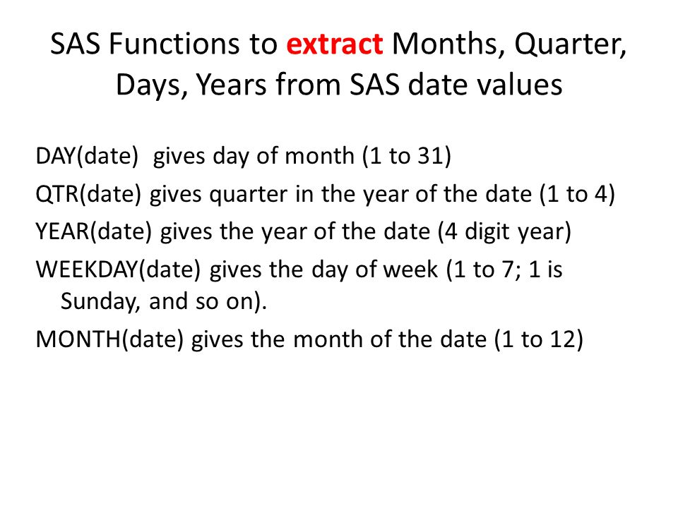 SAS Functions to extract Months, Quarter, Days, Years from SAS date values