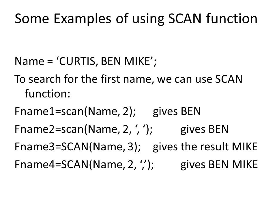 Some Examples of using SCAN function