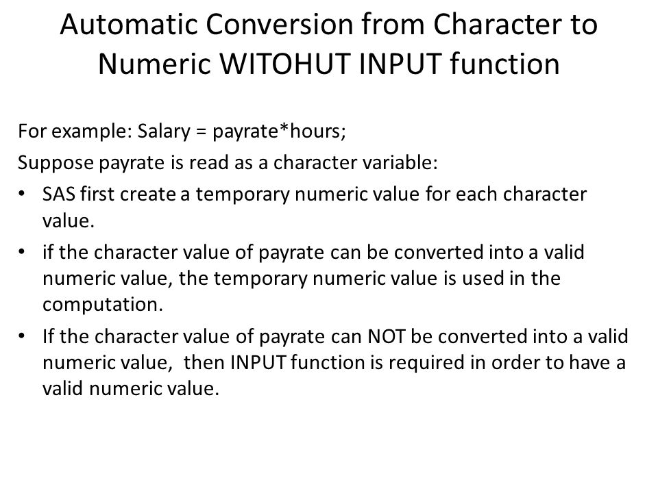 Automatic Conversion from Character to Numeric WITOHUT INPUT function