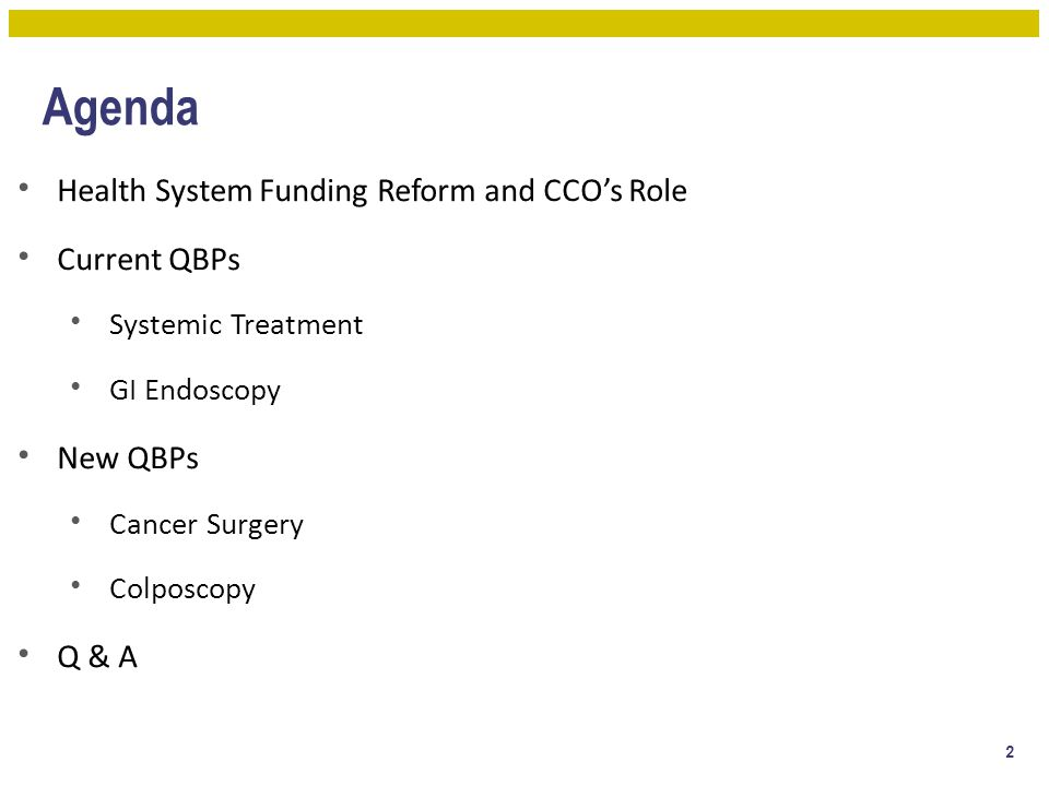 Agenda Health System Funding Reform and CCO's Role Current QBPs