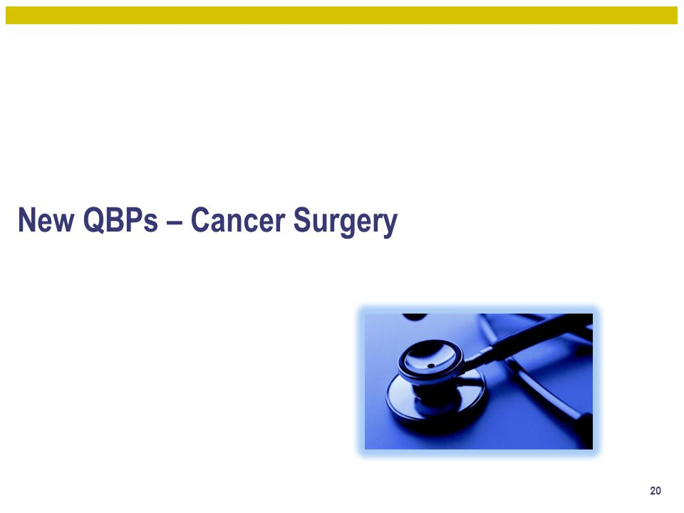 New QBPs – Cancer Surgery