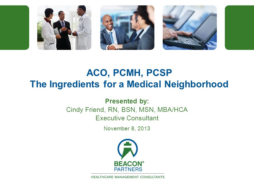 ACO, PCMH, PCSP The Ingredients for a Medical Neighborhood