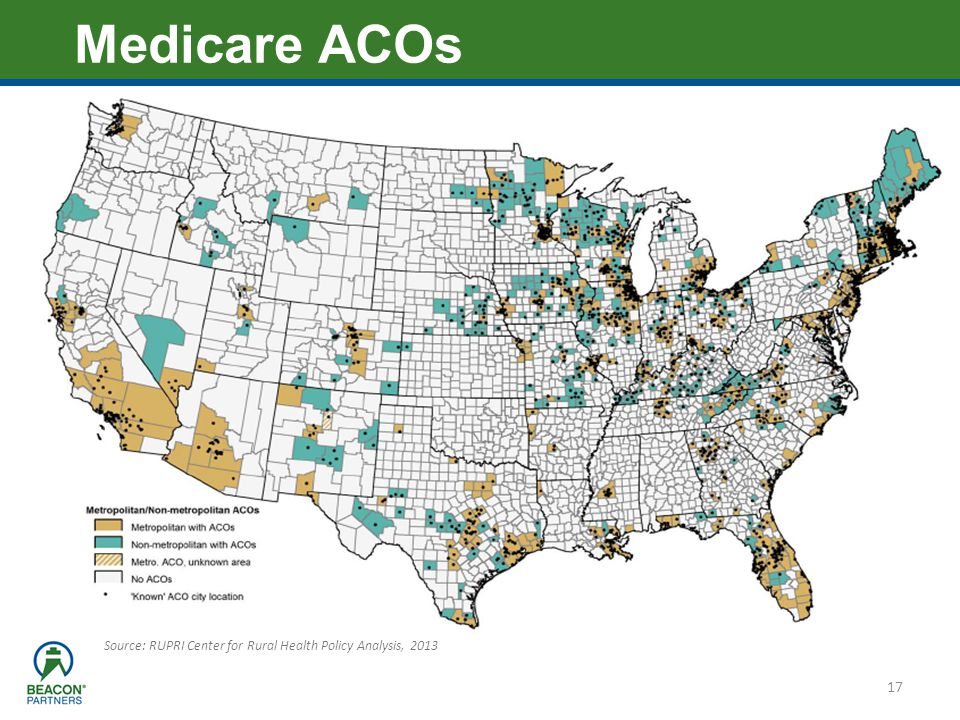 Medicare ACOs Source: RUPRI Center for Rural Health Policy Analysis, 2013