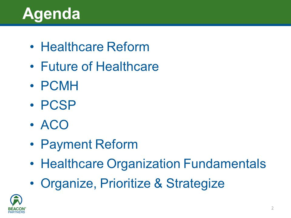 Agenda Healthcare Reform Future of Healthcare PCMH PCSP ACO