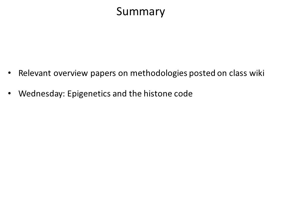 Summary Relevant overview papers on methodologies posted on class wiki