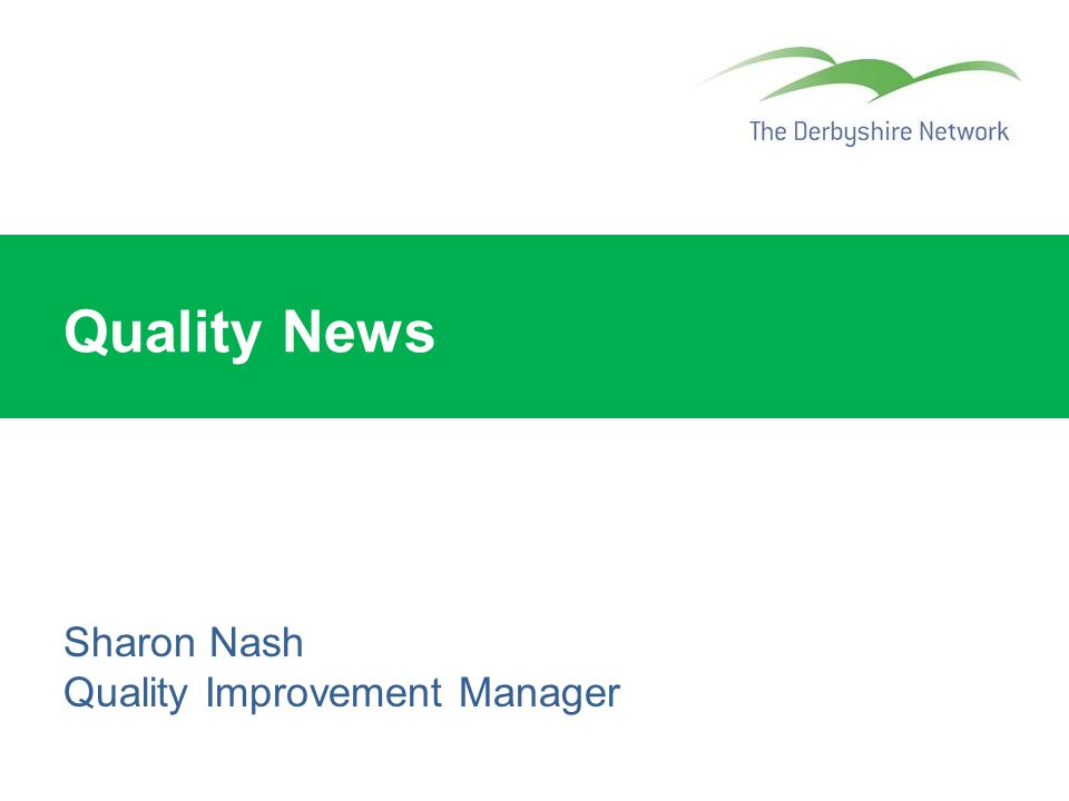Quality News Sharon Nash Quality Improvement Manager
