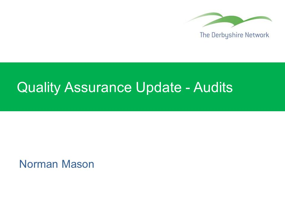 Quality Assurance Update - Audits