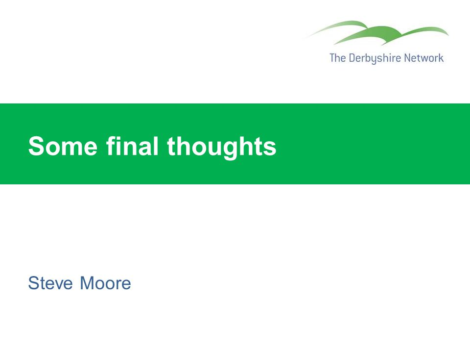 Some final thoughts Steve Moore