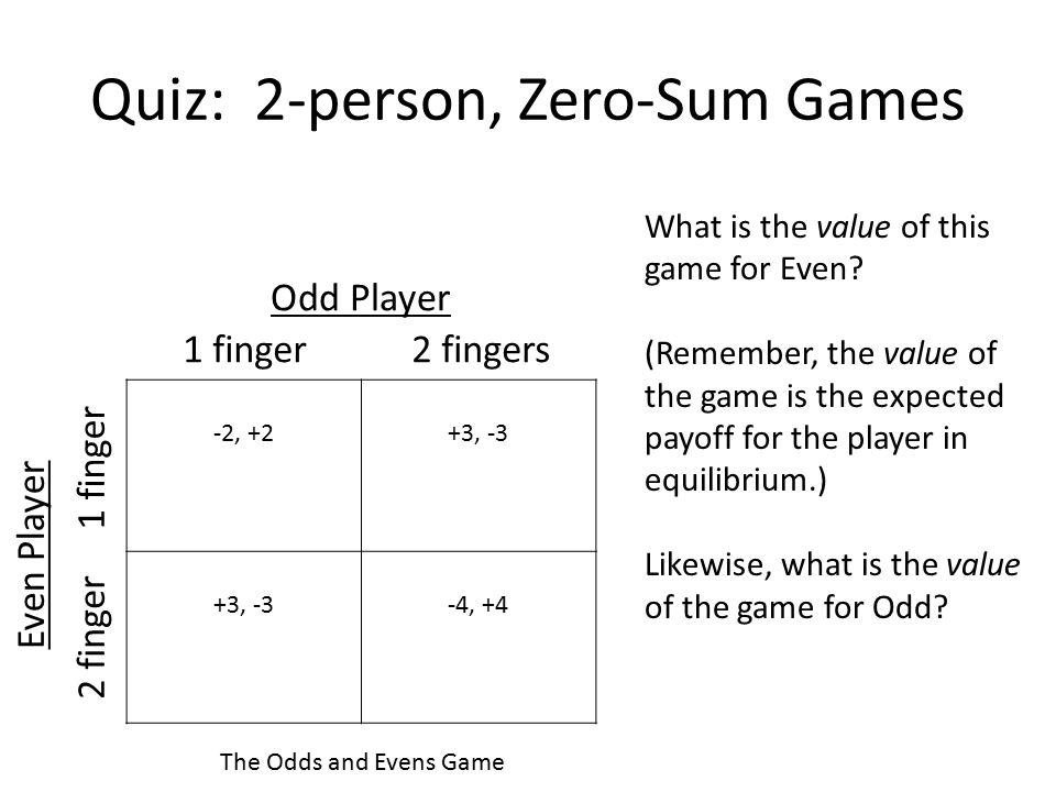 Quiz: 2-person, Zero-Sum Games