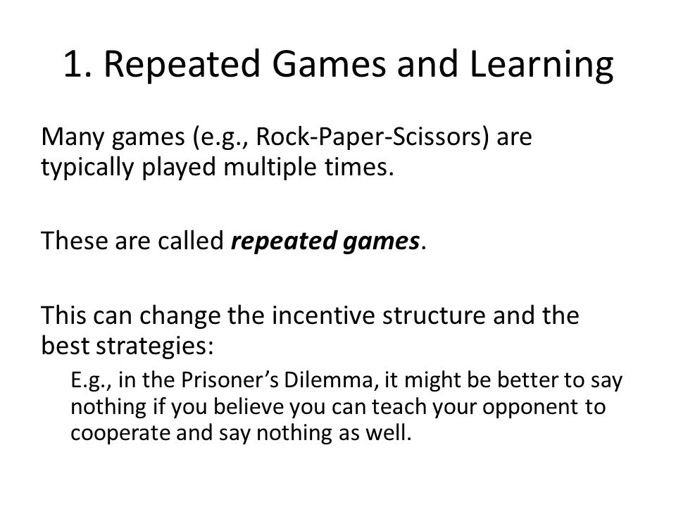 1. Repeated Games and Learning