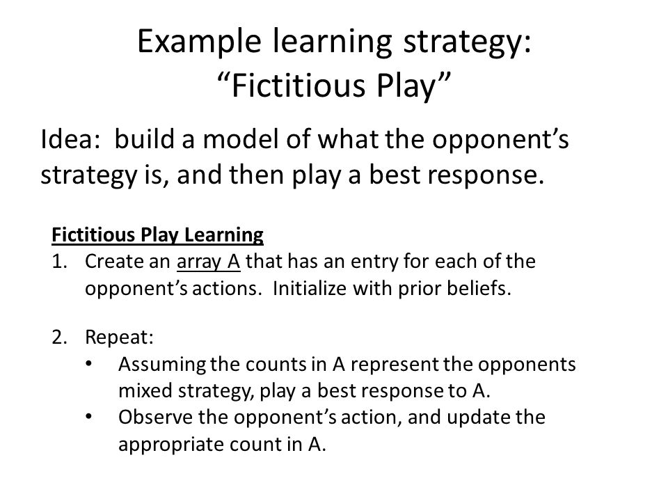 Example learning strategy: Fictitious Play